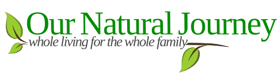 Our Natural Journey | Whole Living for the Whole Family